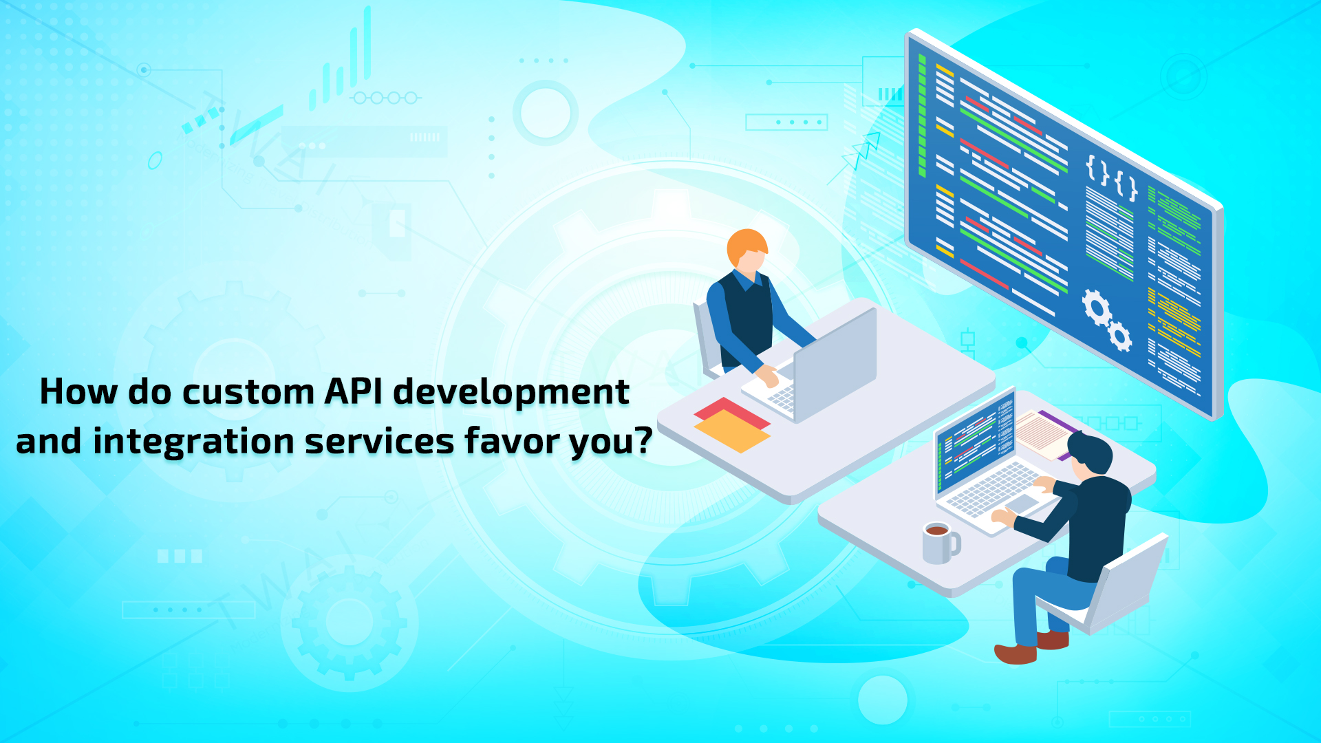 How do custom API development and integration services favor you?